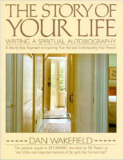 """""""The Story of Your Life: Writing a Spiritual Autobiography and Releasing the Creative Spirit"""" book cover"""